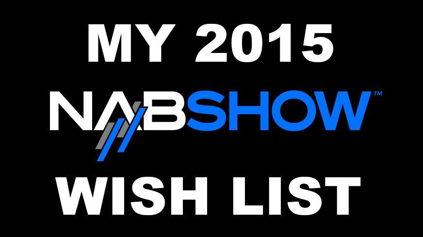 2015 NAB Wish List