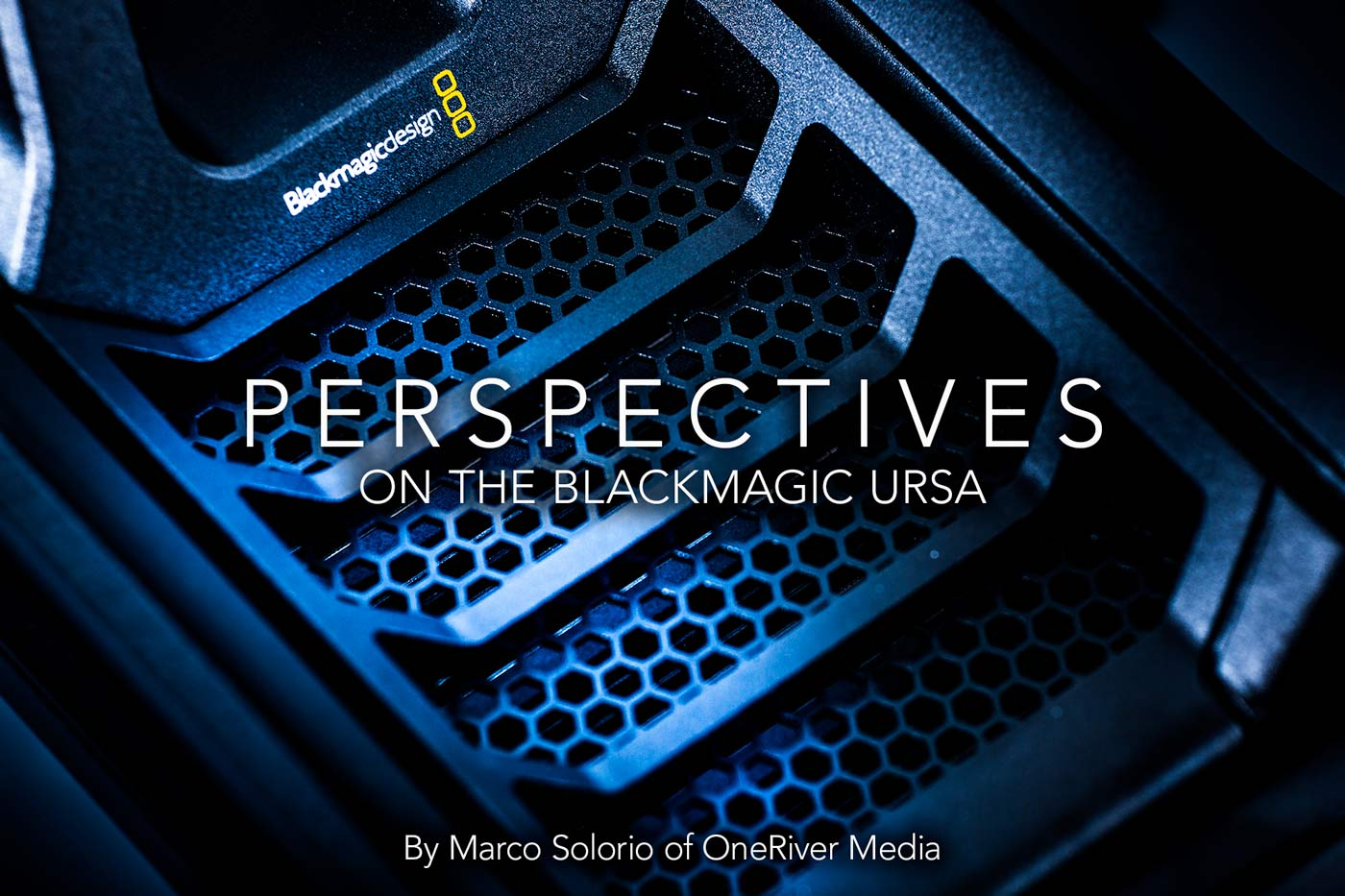 Perspectives On The Blackmagic Ursa