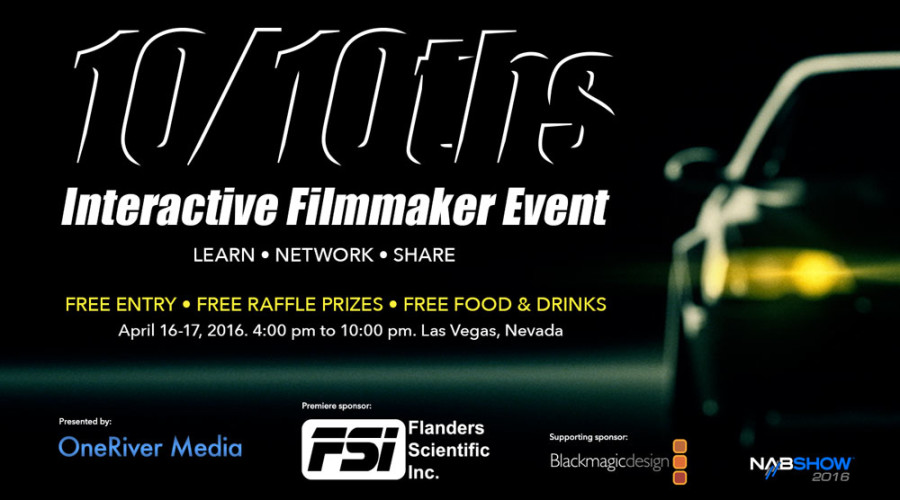 10/10ths FREE Interactive Filmmaker Event at NAB 2016