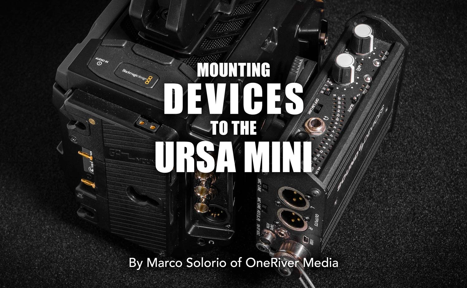 Mounting-Devices-to-the-URSA-Mini-Header-L1010352.01