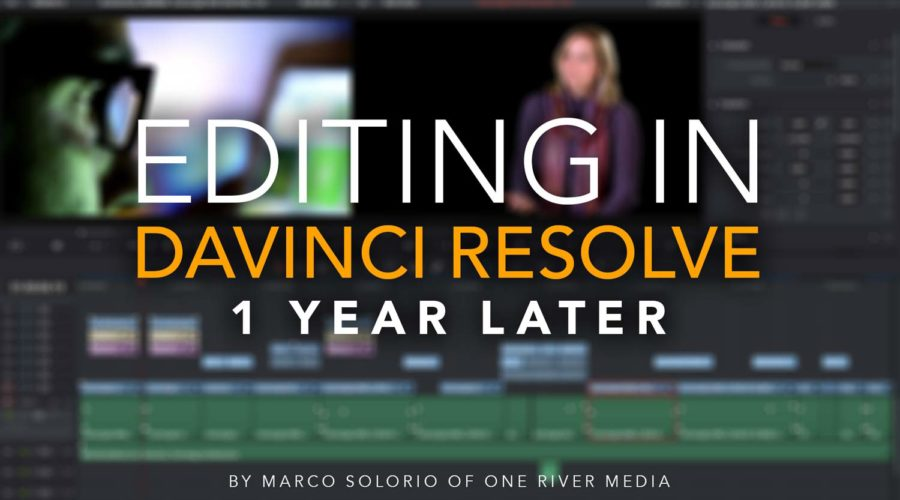 Editing in DaVinci Resolve 1 Year Later