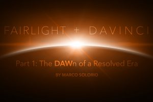 Fairlight Part 1: The DAWn of a Resolved Era